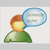 Kriteria Komentar Blog Yang Baik, Sopan, dan Benar