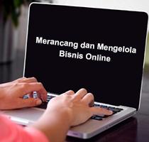 Merancang dan Mengelola Bisnis Online Agar Lebih Memiliki Peluang Sukses