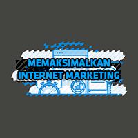 Memaksimalkan Internet Marketing Untuk Bisnis Anda