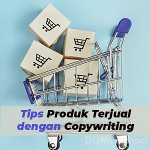 Tips Agar Produk Cepat Terjual dengan Copywriting